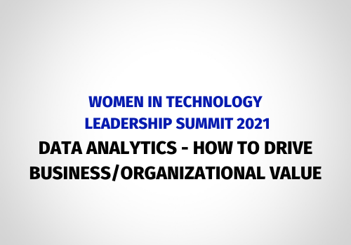 Women in tech, data analytics- how to drive business/ organizational value